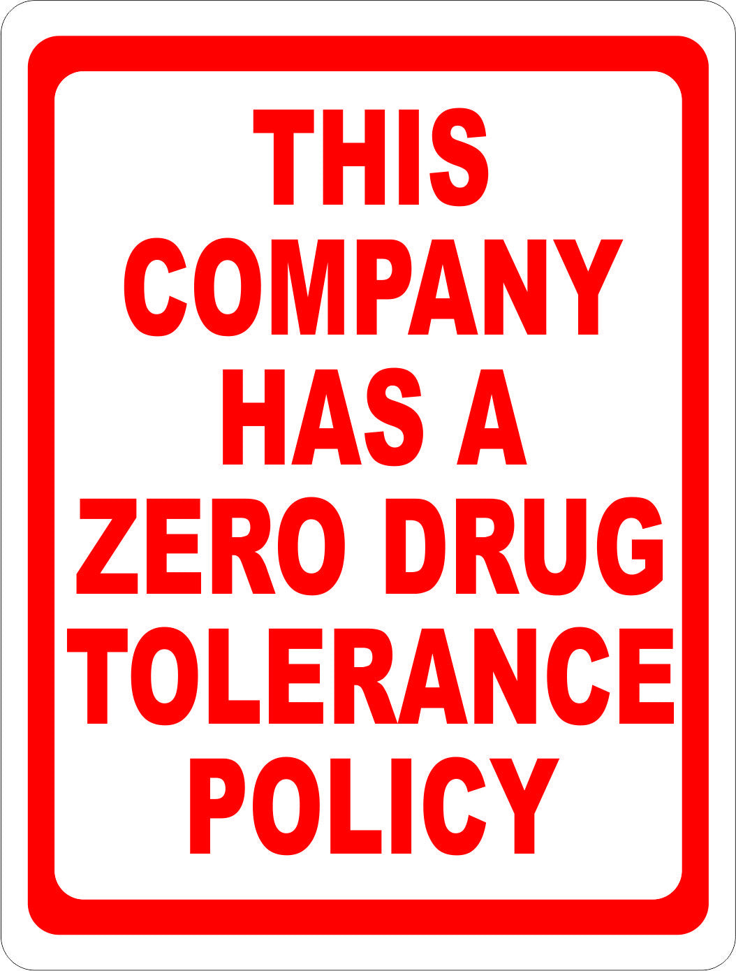 This Company Has a Zero Drug Tolerance Policy Sign - Signs & Decals by SalaGraphics