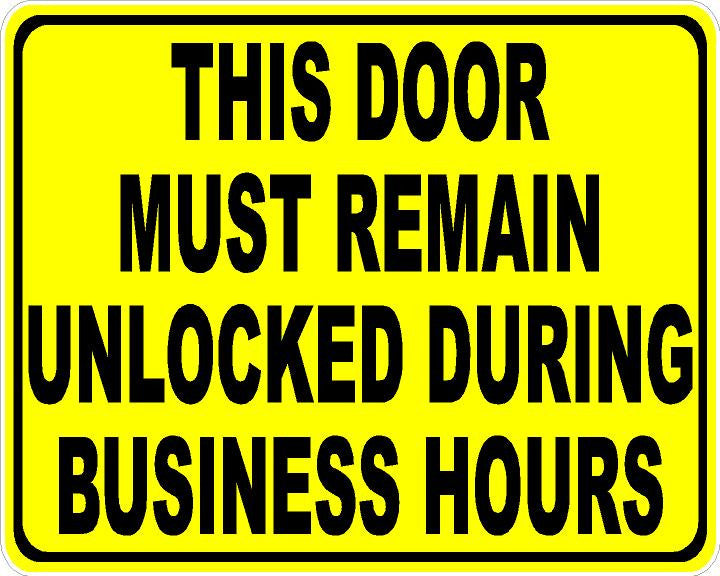 Door Must Be Remain Unlocked During Business Hours Sign