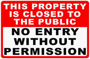 Closed to Public SIgn by Sala Graphics