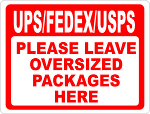 UPS FEDEX USPS Please Leave Oversized Packages Here Sign - Signs & Decals by SalaGraphics