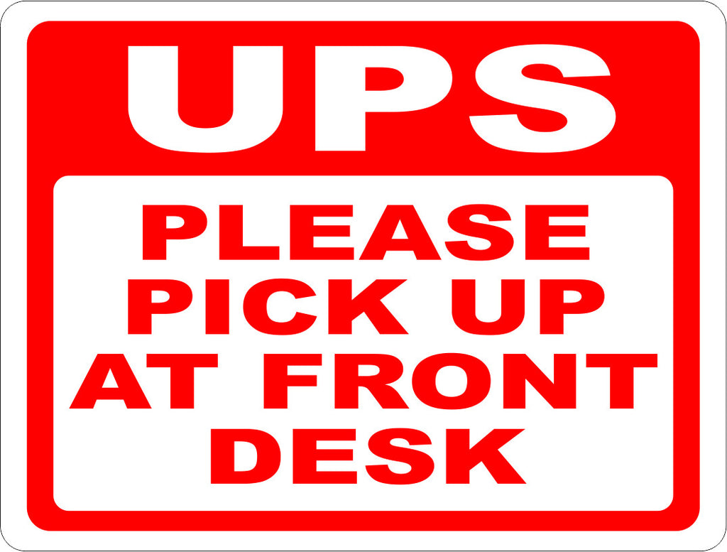 UPS Please Pick Up at Front Desk Sign - Signs & Decals by SalaGraphics