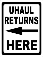U Haul Returns Here SIgn - Signs & Decals by SalaGraphics
