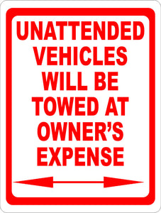 Unattended Vehicles will be towed at Owner's Expense Sign - Signs & Decals by SalaGraphics