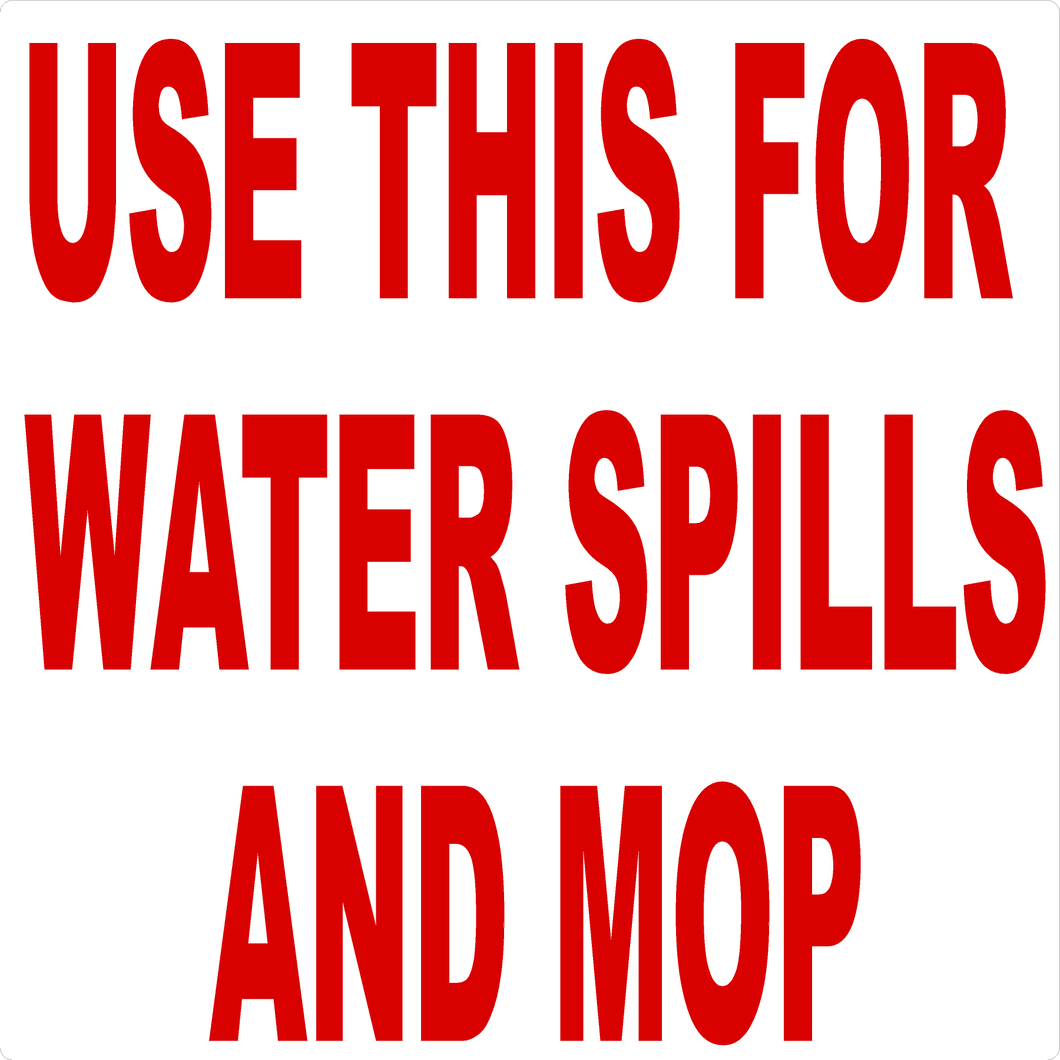 Use This For Water Spills & Mop Decal