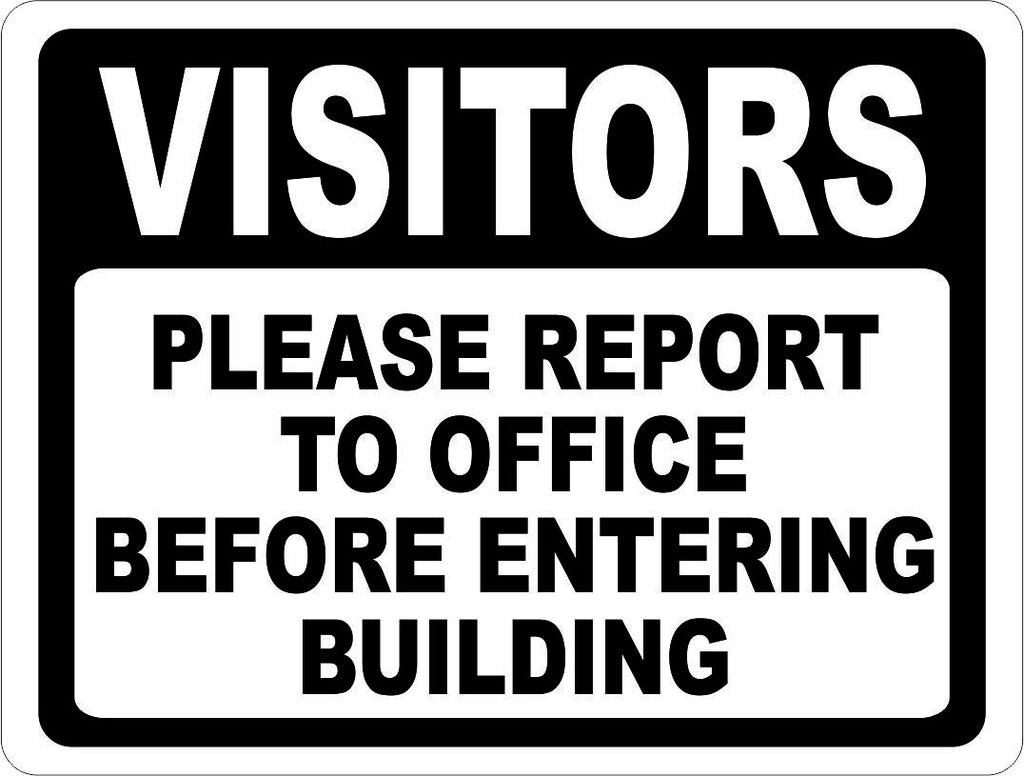 Visitors Please Report to Office Before Entering Building Sign - Signs & Decals by SalaGraphics