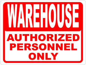 Warehouse Authorized Personnel Only Sign - Signs & Decals by SalaGraphics