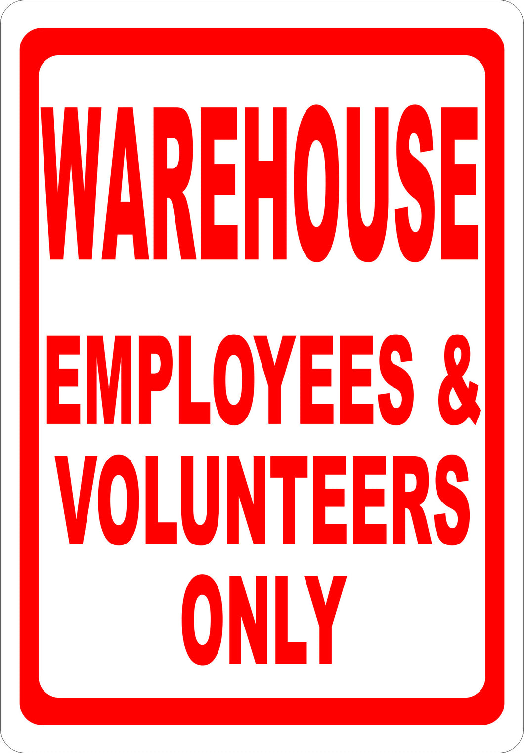 Warehouse Employees & Volunteers Only Sign - Signs & Decals by SalaGraphics