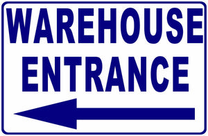 Warehouse Entrance Sign w/ Arrow by Sala Graphics