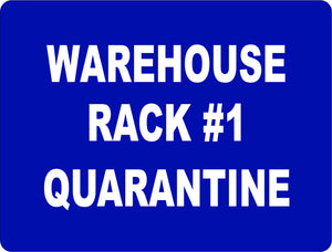 Quarantine Warehouse Rack Sign - Signs & Decals by SalaGraphics