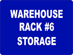 Storage Warehouse Rack Sign - Signs & Decals by SalaGraphics