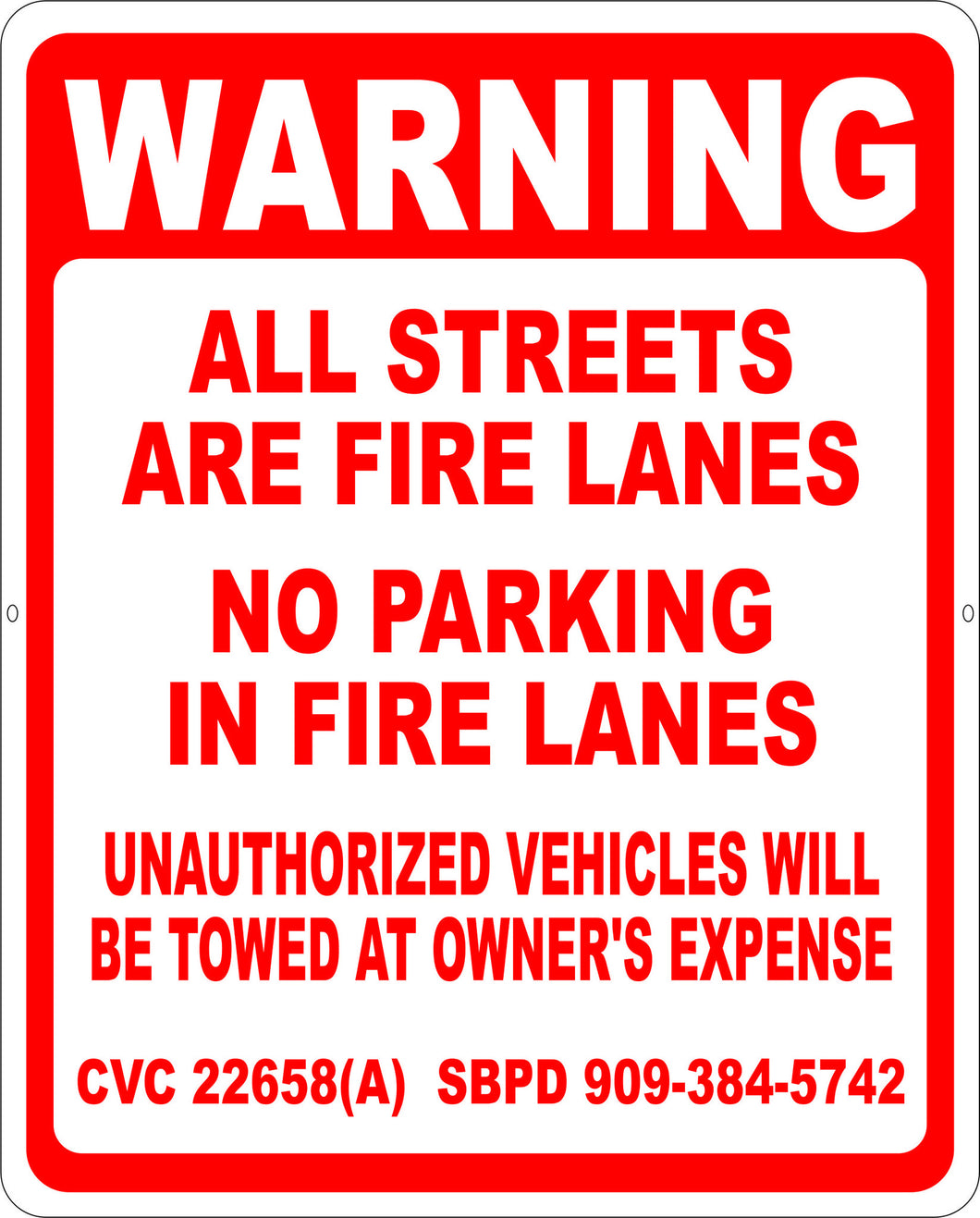 Warning All Streets are Fire Lanes Do Not Park in Fire Lanes Sign - Signs & Decals by SalaGraphics