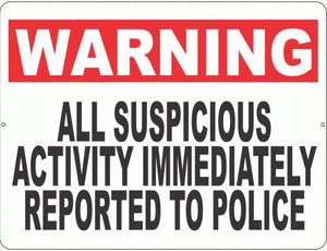 Warning All Suspicious Activity Immediately Reported to Police Sign - Signs & Decals by SalaGraphics