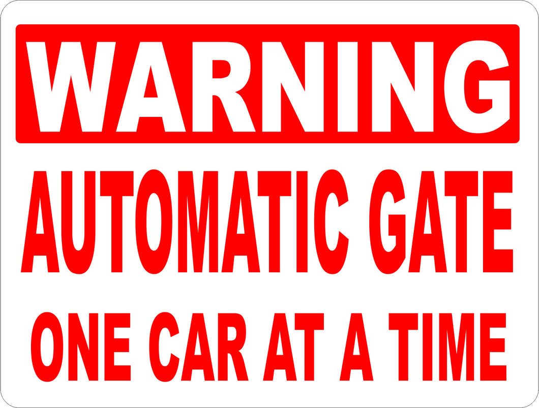 Warning Automatic Gate One Car at a Time Sign - Signs & Decals by SalaGraphics