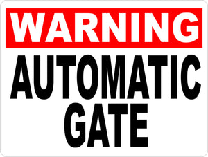 Warning Automatic Gate Sign - Signs & Decals by SalaGraphics