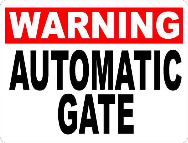 Warning Automatic Gate Sign Signs By Salagraphics