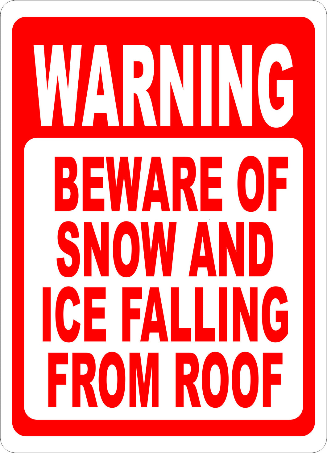 Warning Beware of Snow & Ice Falling From Roof Sign - Signs & Decals by SalaGraphics