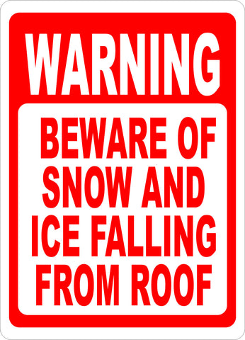 Warning Beware of Snow & Ice Falling From Roof Sign