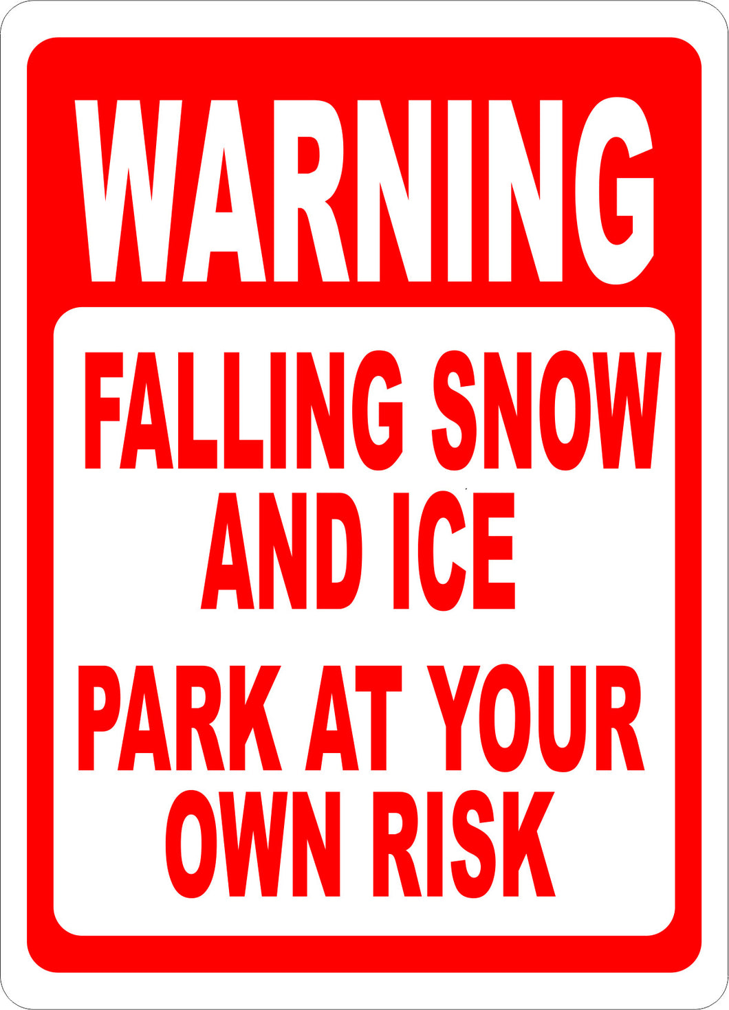Warning Falling Ice & Snow Park at Own Risk Sign - Signs & Decals by SalaGraphics