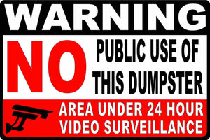 Warning No Public Use of Dumpster 24 Hour Surveillance Decal