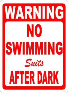 Warning No Swimming Suits After Dark Sign - Signs & Decals by SalaGraphics
