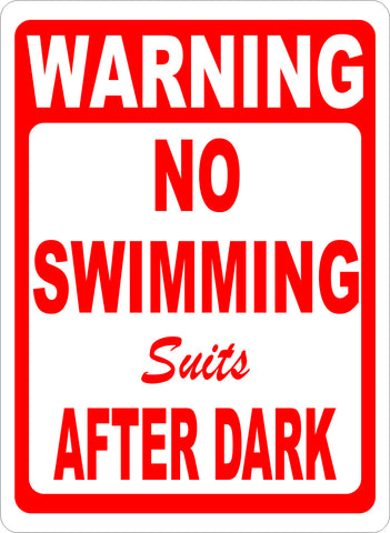 Warning No Swimming Suits After Dark Sign