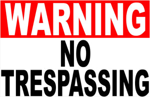 Warning No Trespassers Sign