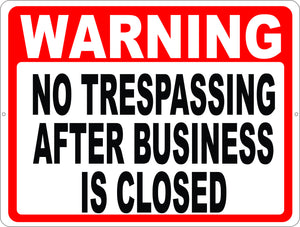 No Trespassing After Business Closed Sign
