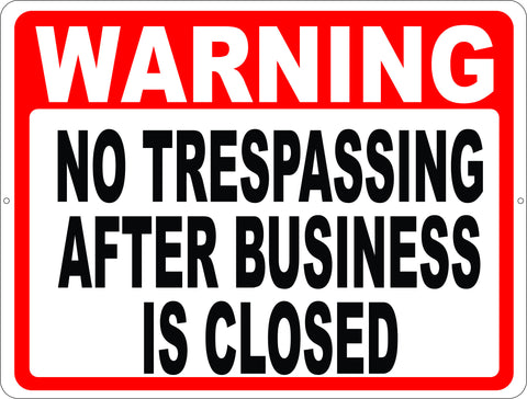 Warning No Trespassing after Business is Closed Sign