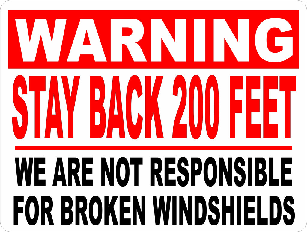 Not Responsible for Broken Windshields Sign