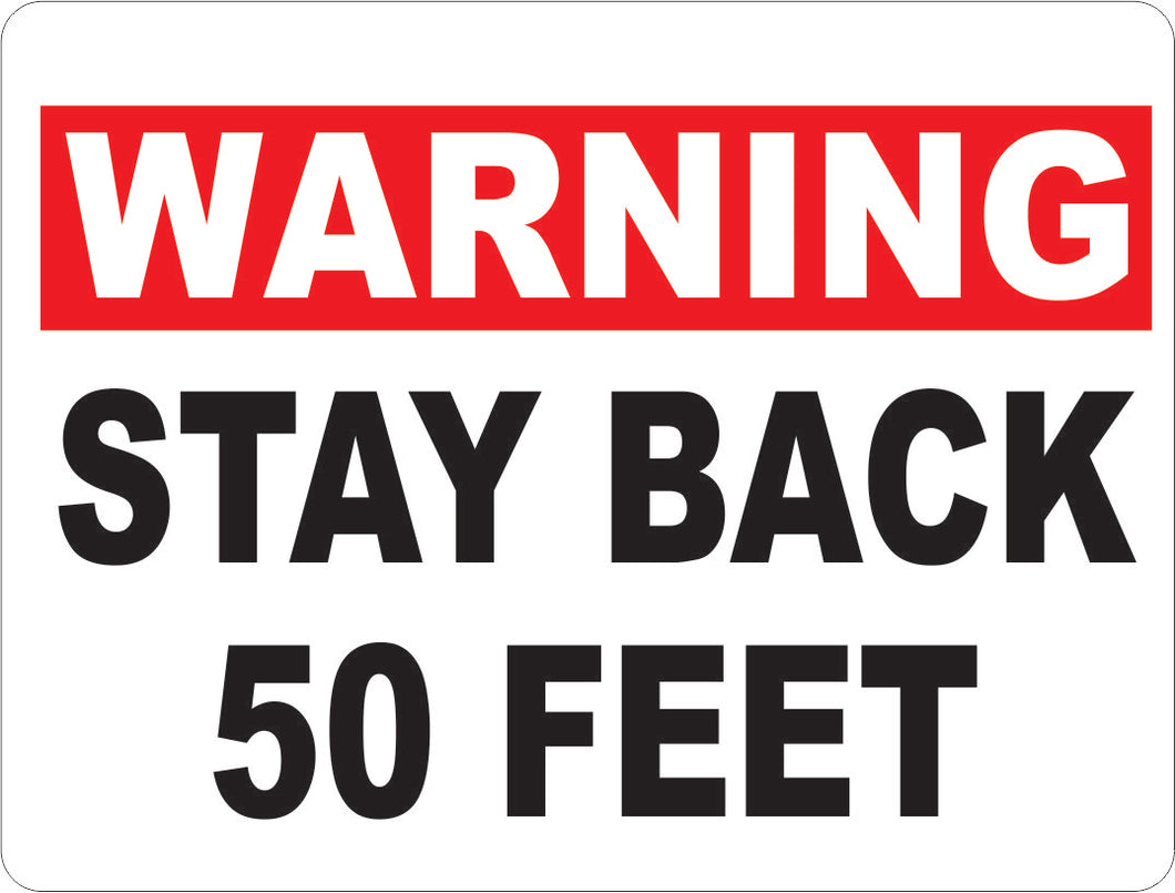 Stay Back 50 Feet Decal