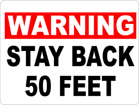 Warning Stay Back 50 Feet Sign