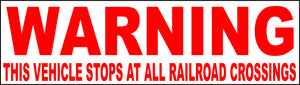 Warning Vehicle Stops at All Railroad Crossings - Signs & Decals by SalaGraphics