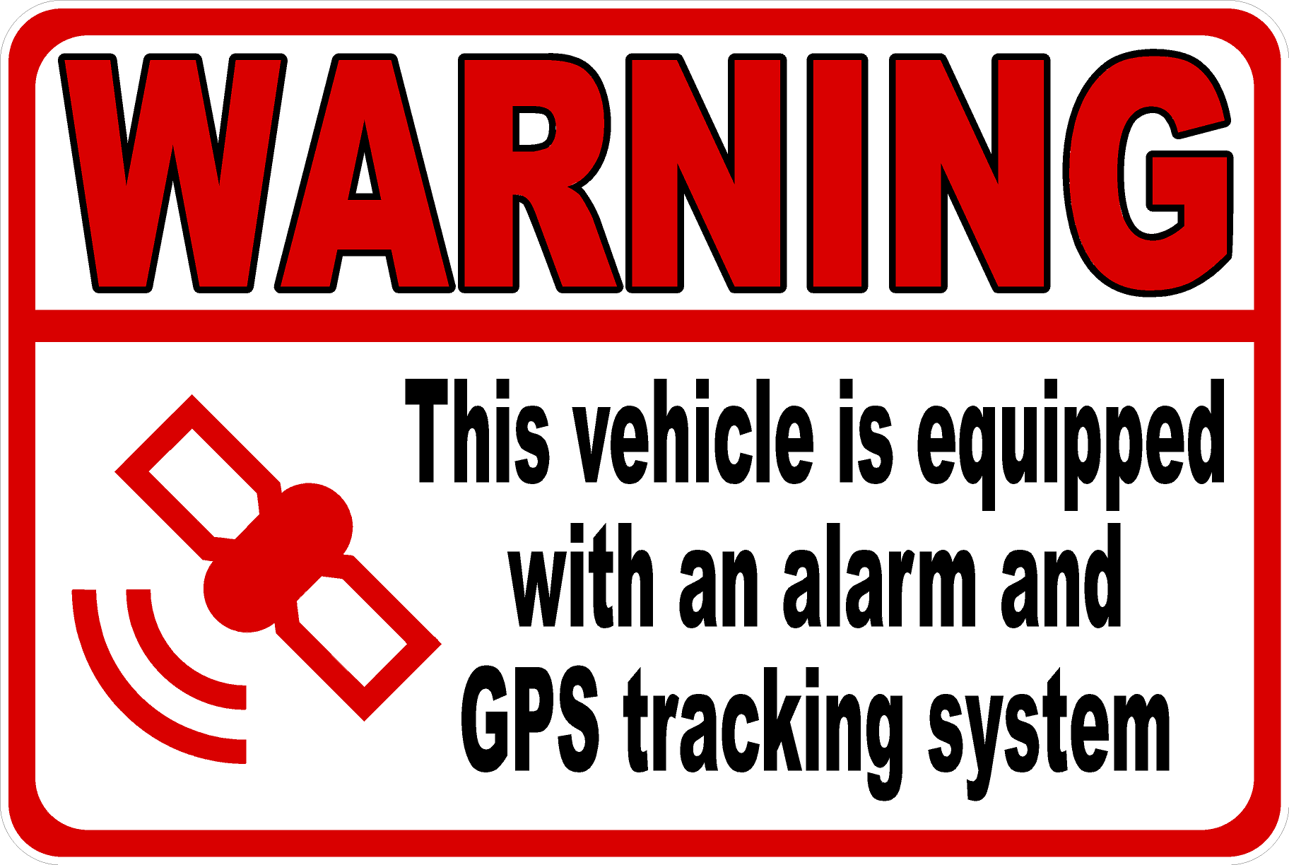 Warning this vehicle is equipped with alarm and gps tracking system de signs by salagraphics