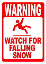 Warning Watch for Falling Snow Sign - Signs & Decals by SalaGraphics