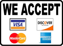 We Accept Visa Mastercard American Express Discover Card Sign