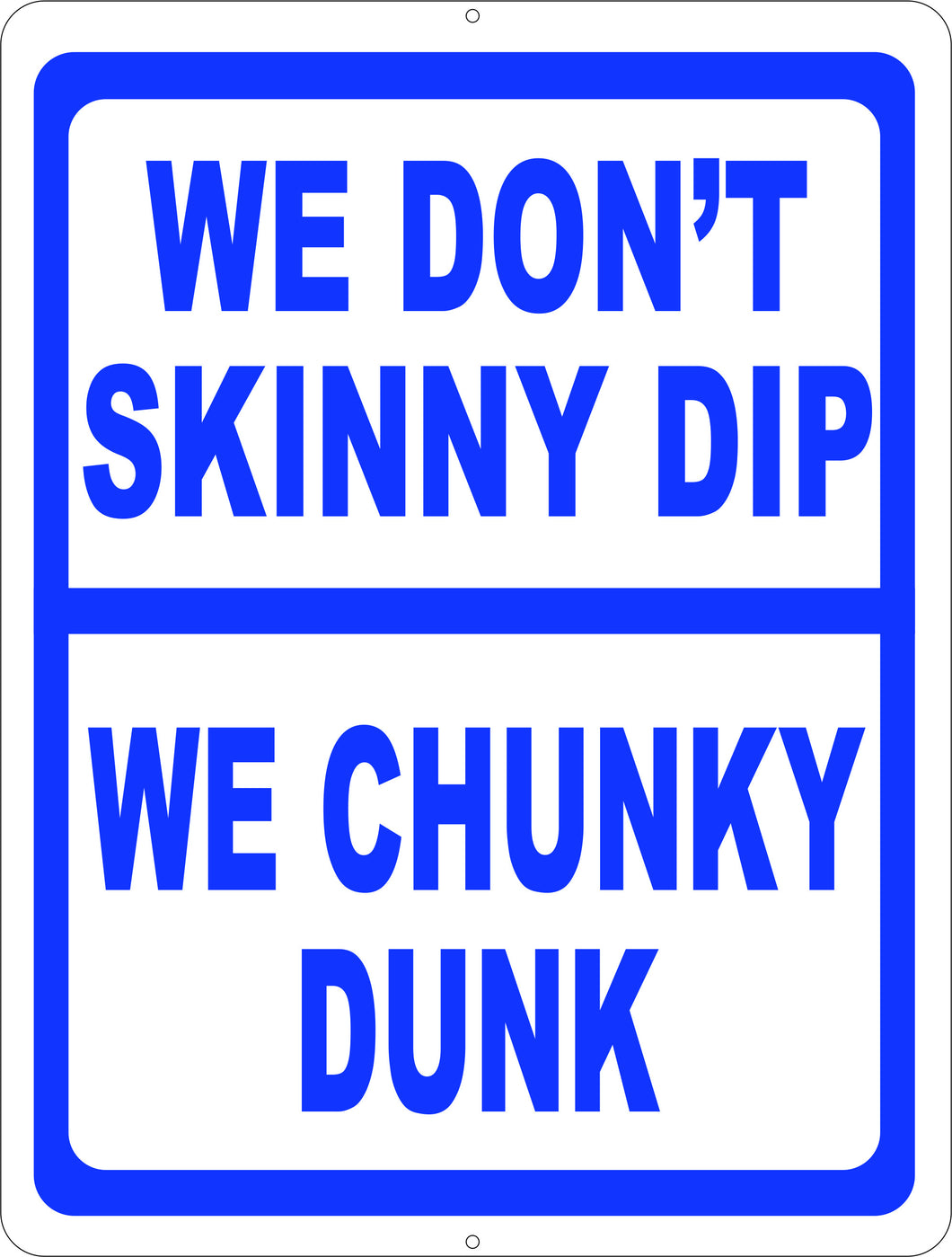 Skinny Dip Chunky Dunk Sign