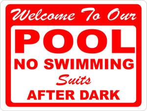 Welcome to Our Pool No Swimming Suits After Dark Sign - Signs & Decals by SalaGraphics