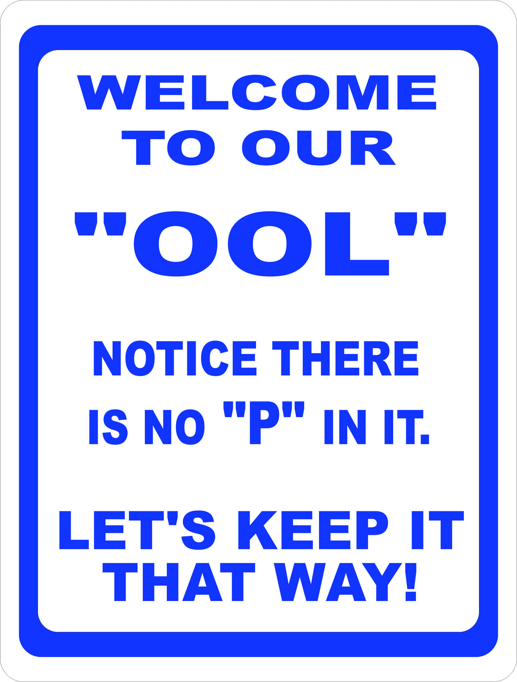 Welcome to Pool No Peeing Sign