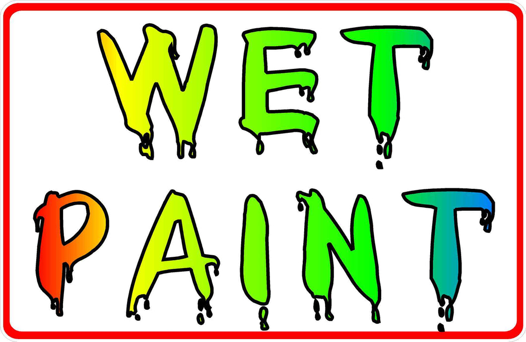Wet Paint Sign by Sala Graphics