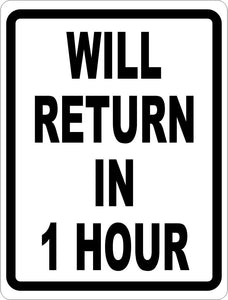 Will Return in 1 Hour Sign - Signs & Decals by SalaGraphics