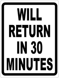 Will Return in 30 Minutes Sign - Signs & Decals by SalaGraphics