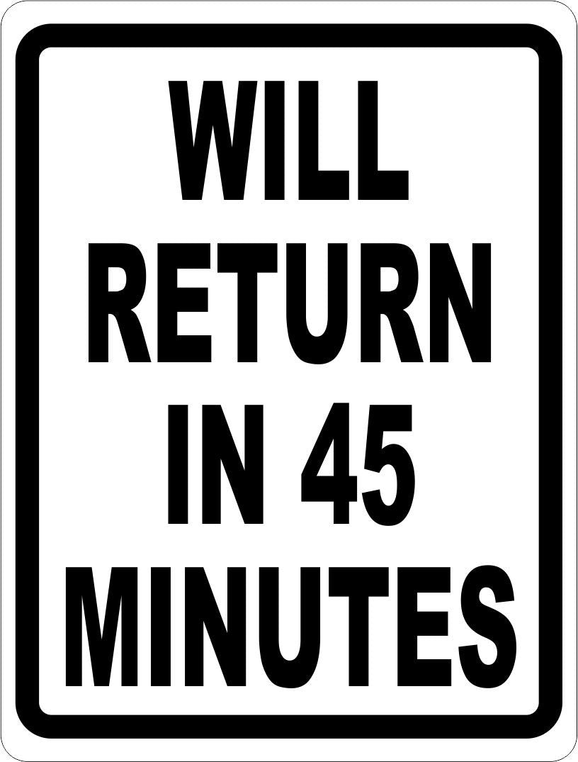 Will Return in 45 Minutes Sign - Signs & Decals by SalaGraphics