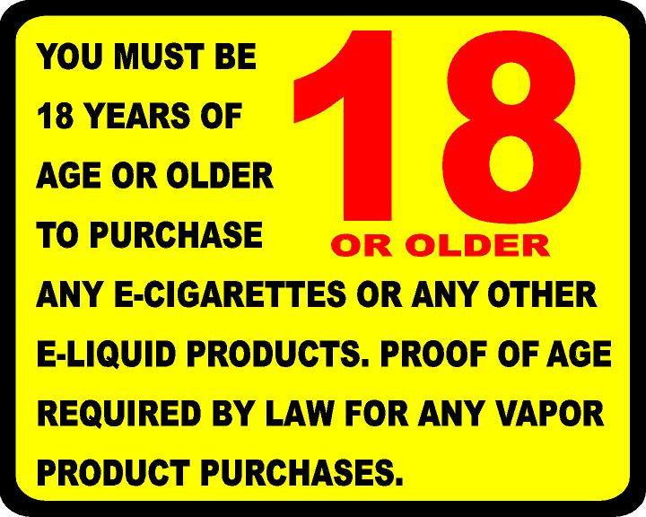 You Must Be 18 Years or Older to Purchase E Cigarettes or E-Liquid Products Decal - Signs & Decals by SalaGraphics
