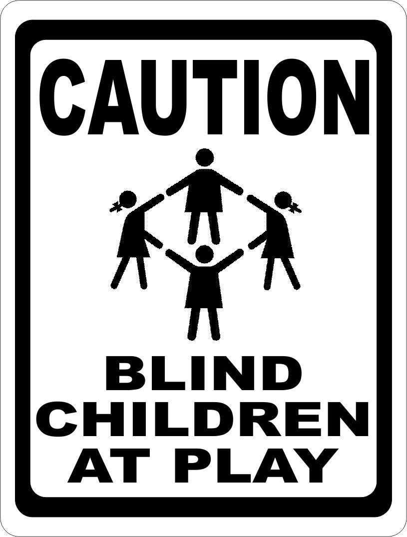 Caution Blind Children at Play Sign - Signs & Decals by SalaGraphics