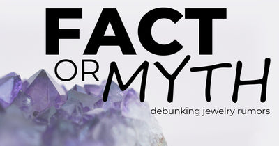 Fact or Myth about Jewelry