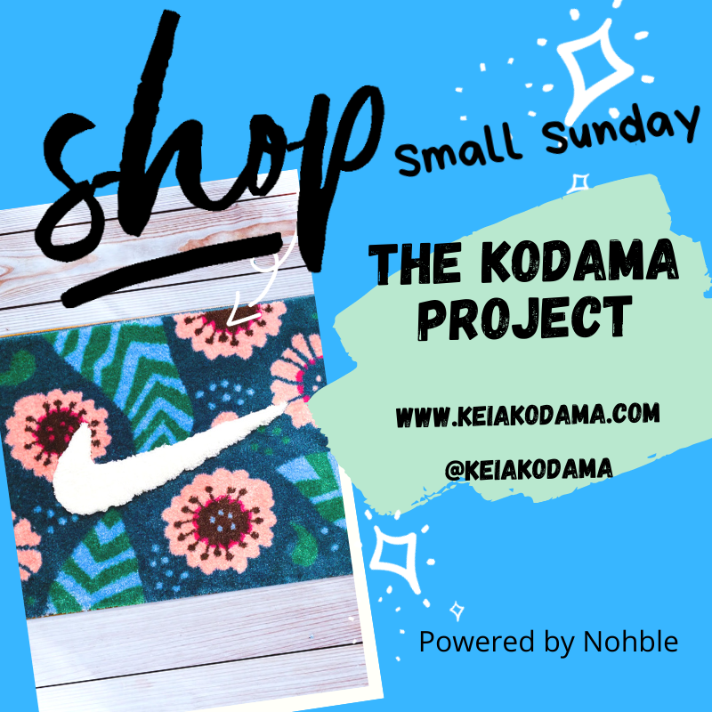 Shop Small Sunday - THE KODAMA PROJECT