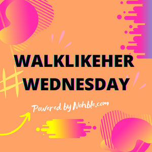 WalkLikeHer Wednesday
