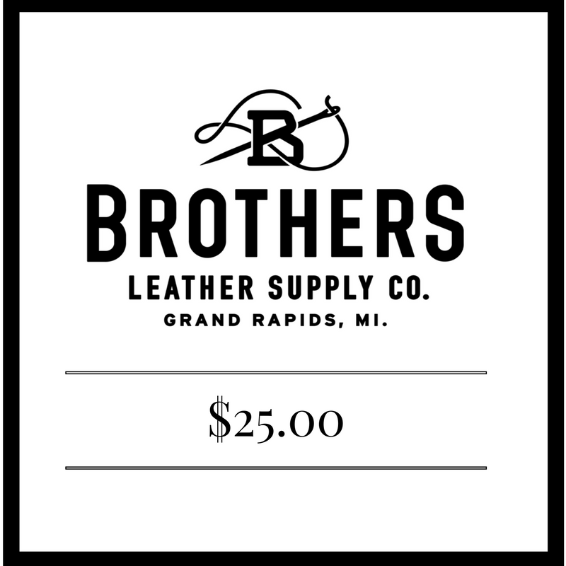 $25 Brothers Leather Supply Co. Gift Card