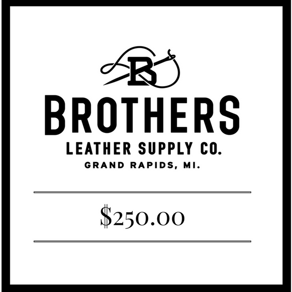 $250 Brothers Leather Supply Co. Gift Card