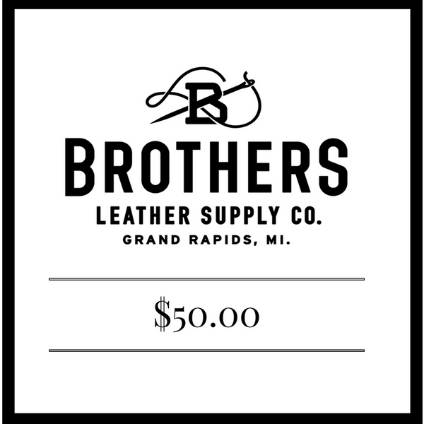$50 Brothers Leather Supply Co. Gift Card